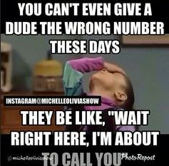 Best Instagram Quotes - You can't even give a dude a wrong number these days