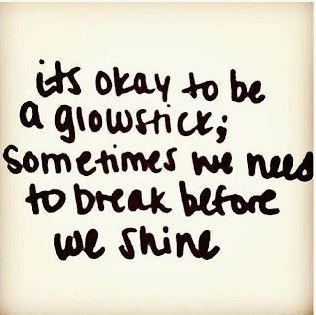 Best Instagram Quotes - It's OK to be a glowstick